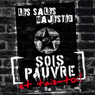 http://lessalesmajestes.free.fr/site/images/cover_LSM_sois_pauve_et_tais_toi.jpg