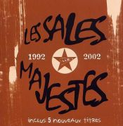 Les Sales Majestés - Best-of 1992-2002