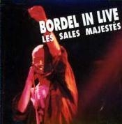 Les Sales Majestés - Bordel In Live